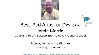 Dyslexic Advantage - Assistive Technology - Best iPad Apps for Dyslexia - Jamie Martin