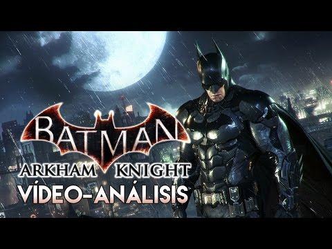 Vídeo-Análisis/Review | BATMAN: ARKHAM KNIGHT (versión de PlayStation 4)