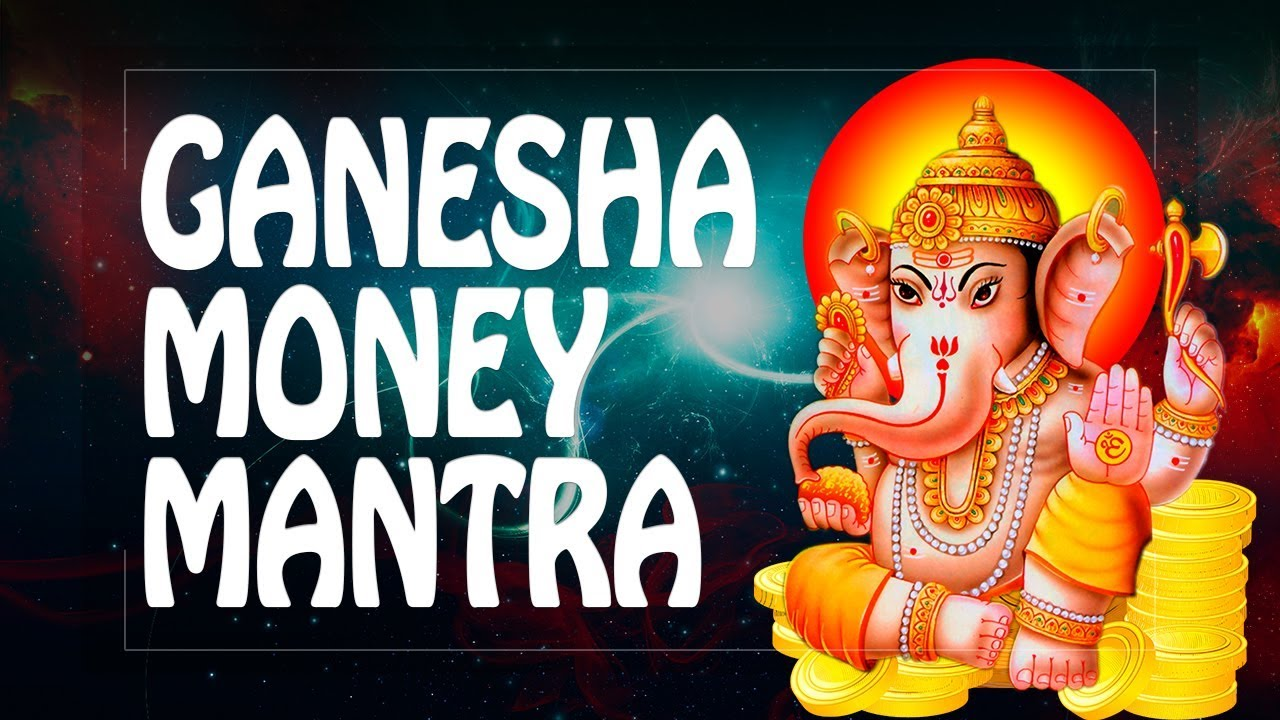 Mantra Ganesh to attract money and prosperity 64