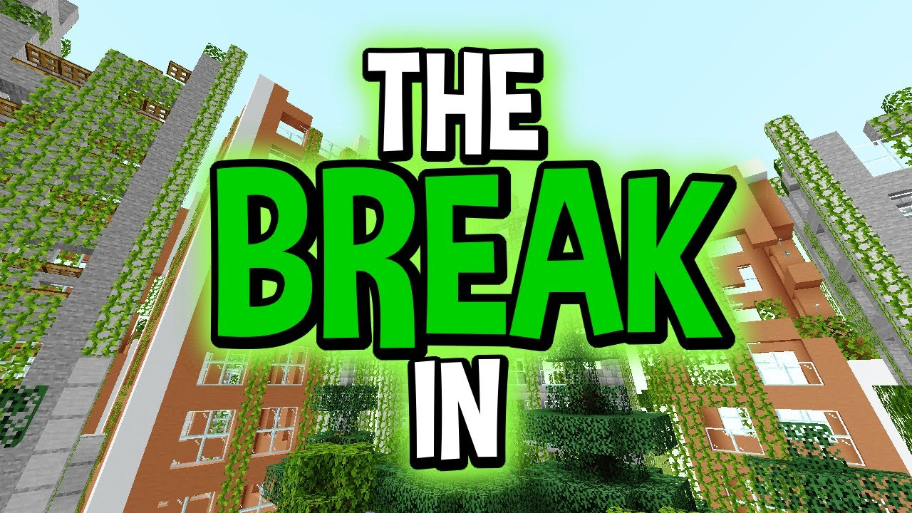 THE BREAK IN (Minecraft Map) - CrazeLarious - YouTube