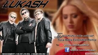 ŁUKASH - Ty jeszcze nie wiesz (Toca Bass Extended Remix) [2017 Official Audio ]