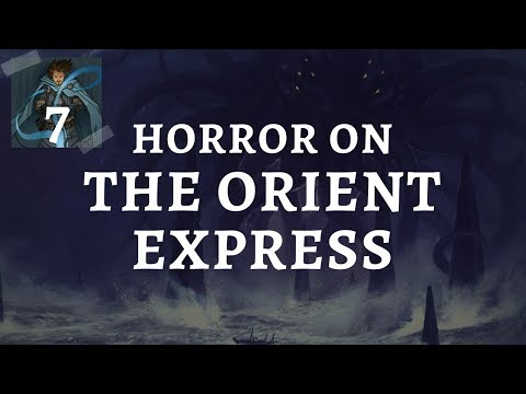 (Call of Cthulhu) Horror on the Orient Express: Episode 7 (S2)