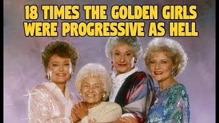 18 Times The Golden Girls Were Progessive As Hell
