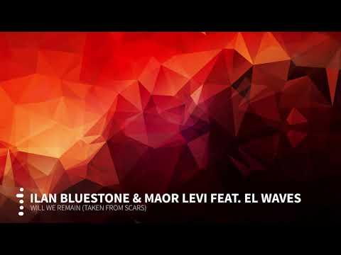 Ilan Bluestone & Maor Levi feat. EL Waves – Will We Remain (Taken from Scars) [ASOT861 Rip]