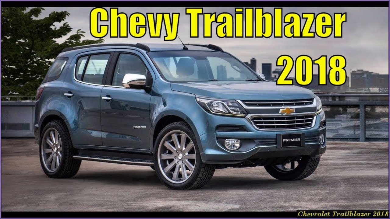 Chevrolet Trailblazer 2018 Review View Specs Prices Photos More Youtube