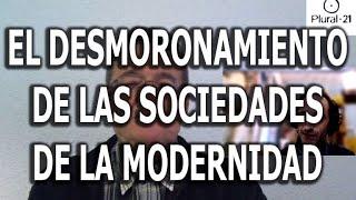 EL DESMORONAMIENTO DE LAS SOCIEDADES DE LA MODERNIDAD