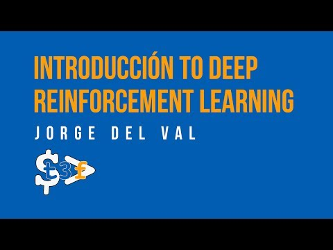 Introduction to (deep) reinforcement learning - Jorge Del Val en T3chFest 2017