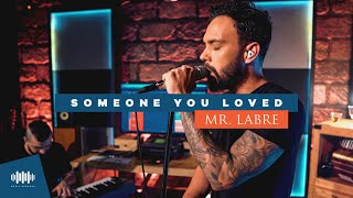 Mr. Labre - Someone You Loved