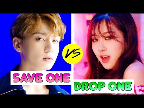KPOP: SAVE ONE DROP ONE (BOY GROUP VS GIRL GROUP)