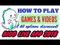 Bigo live app 2018. How to play games and videos in bigo live app.