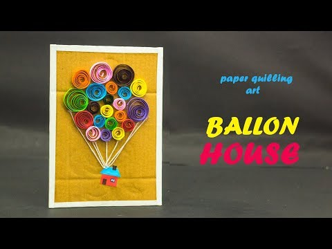 Paper Quilling Art || Balloon House