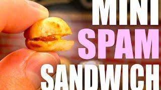 MINI SPAM SANDWICH!