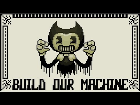 Build Our Machine [8 Bit Tribute to Bendy and the Ink Machine] - 8 Bit Universe