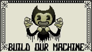 Build Our Machine [8 Bit Tribute to DAGames & Bendy and the Ink Machine]