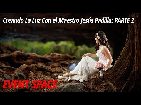Creando La Luz Con el Maestro Jesús Padilla: PARTE 2