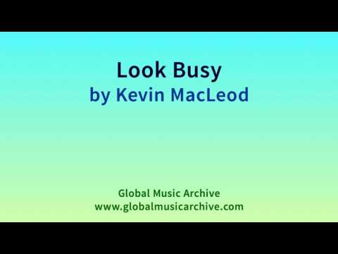 Look Busy by Kevin MacLeod 1 HOUR