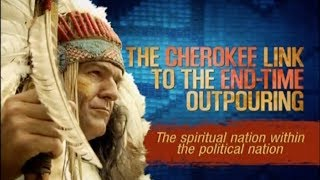 The Cherokee Link to the End Time Outpouring