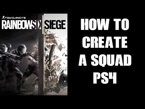 PS4 R6S: How To Invite Friends To Make A Squad In Rainbow Six Seige  Playstation 4