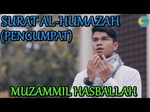 Bacaan Quran Tajwid Surat Al Humazah Muzammil Hasballah