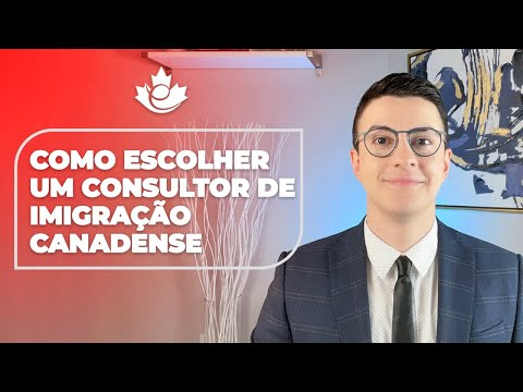 COMO ESCOLHER UM CONSULTOR DE IMIGRAÇÃO CANADENSE REGULAMENTADO