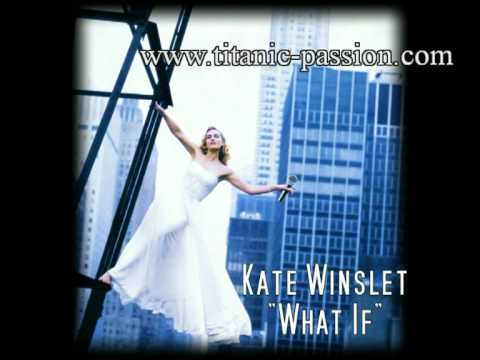 What If - Kate Winslet - LIVE Version [2011]