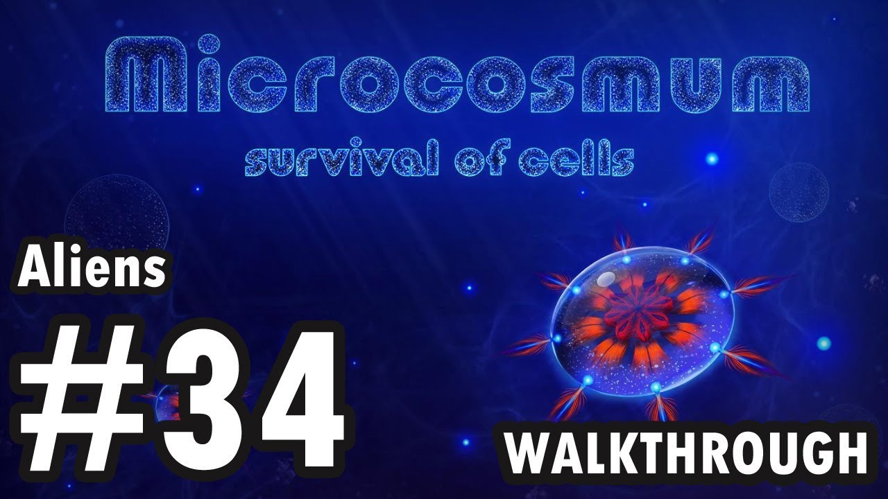 Microcosmum: survival of cells - Aliens - #34 (Walkthrough)