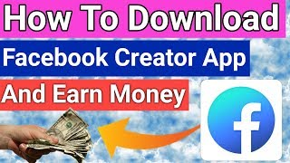 How To Download Facebook Creator App || How To Monetize Facebook || Facebook Creator App
