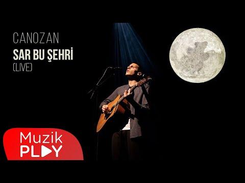 Canozan - Sar Bu Şehri (Live) [Official Video]
