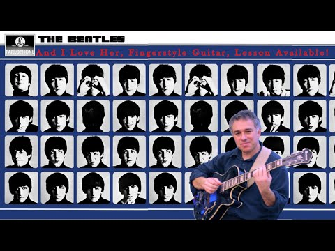 And I Love Her, The Beatles, Fingerstyle Guitar, Jake Reichbart, Lesson Available