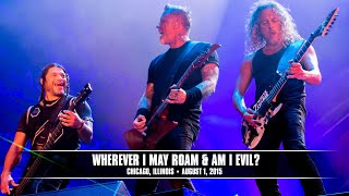 Metallica: Wherever I May Roam and Am I Evil? (MetOnTour - Chicago, IL - Lollapalooza - 2015)