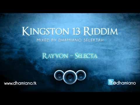 KINGSTON 13  RIDDIM MIX by DHAMIANO SELEKTAH ( January 2012 / Ranch Ent Prod)