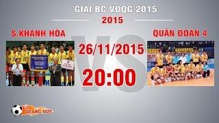 Trực tiếp: S.Khánh Hòa vs Quân Đoàn 4 - BK1 Giải BC VĐQG 2015