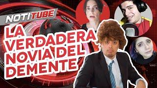 NOTITUBE #4: La verdadera novia de El Demente | Hecatombe!