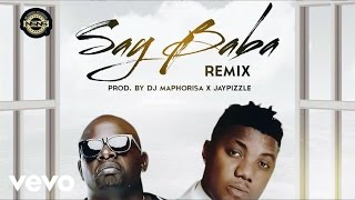 CDQ - Say Baba Remix ft. Dj Maphorisa