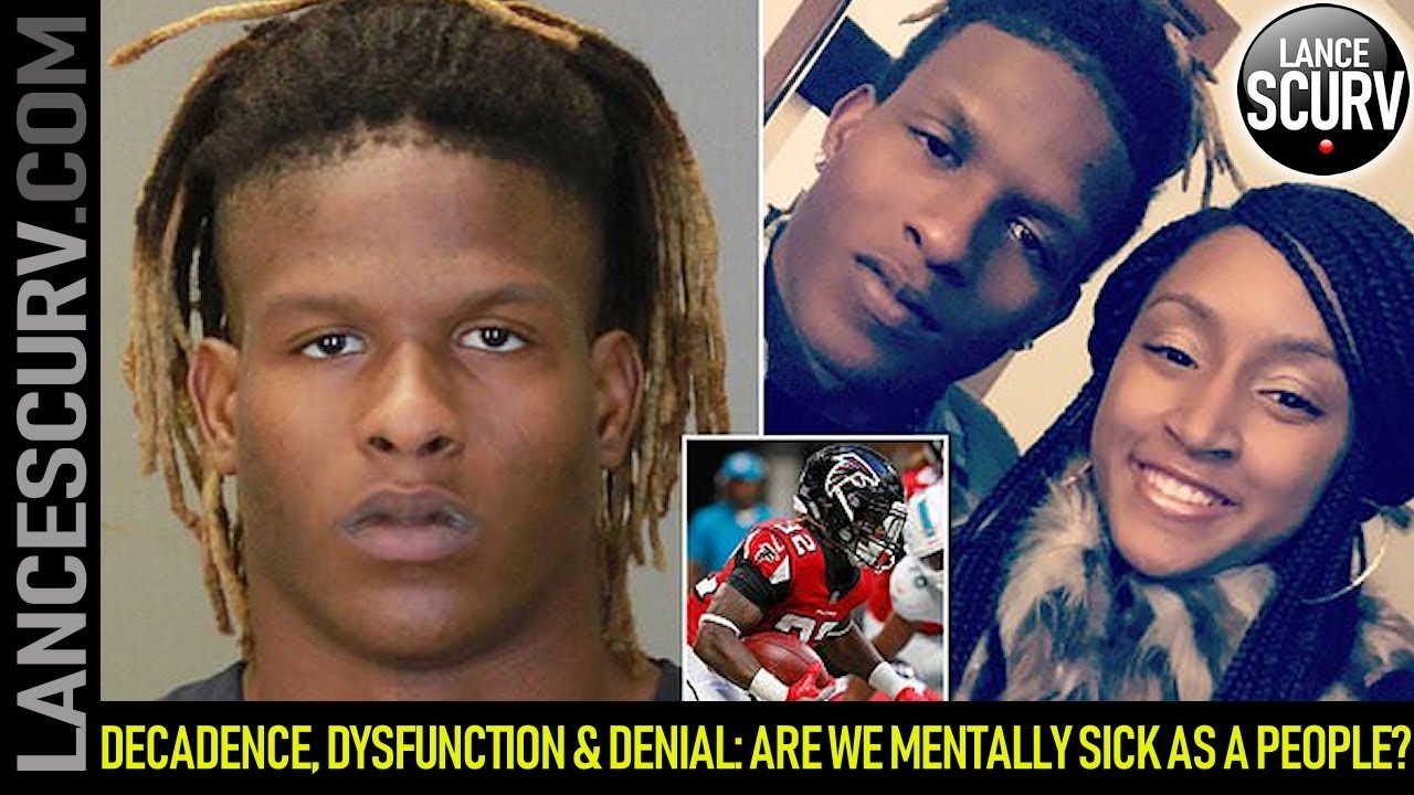 DECADENCE, DYSFUNCTION & DENIAL: ARE WE MENTALLY SICK AS A PEOPLE? - The LanceScurv Show