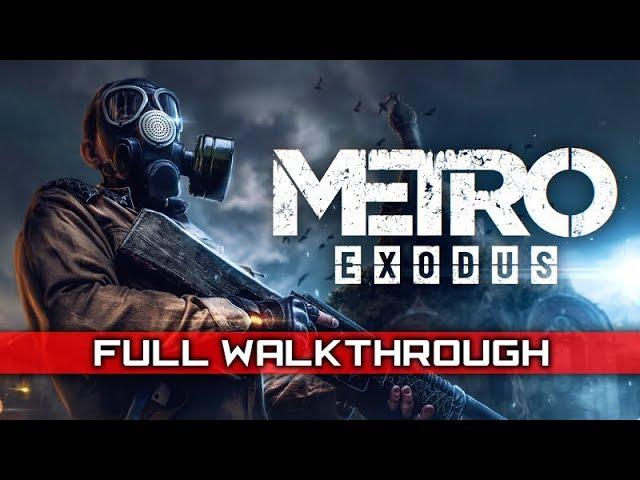 METRO EXODUS – Full Gameplay Walkthrough / No Commentary 【Full Game】