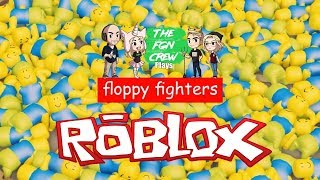 The FGN Crew Plays: ROBLOX - Floppy Fighters
