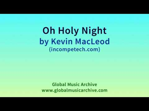 Oh Holy Night by Kevin MacLeod 1 HOUR