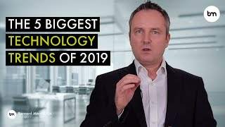 The 5 Biggest Technology Trends of 2019