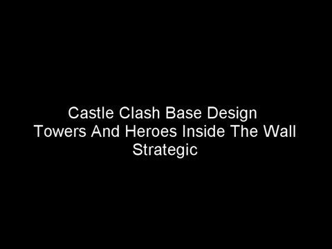 Castle Clash Base Defense Design Strategy 1 : Towers N Heroes Inside The Wall