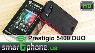 Prestigio MultiPhone 5400 DUO - Обзор смартфона (4 ядра за 150 у.е.)