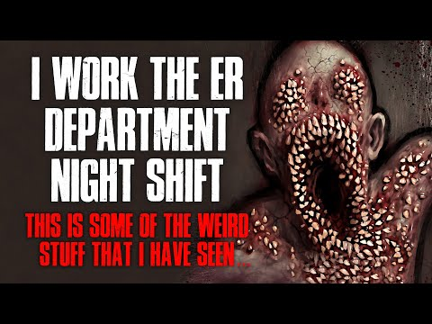 I Work The Er Department Night Shift I Ve Seen Some Weird