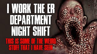 """I Work The ER Department Night Shift, I've Seen Some Weird Things"" Creepypasta"
