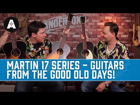 Acoustic Paradiso - Martin 17 Series – Guitars from the Good Old Days!