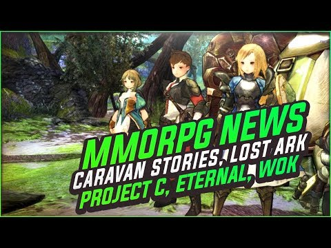 MMORPG News: WE GOT NEW MMOS! Project C, Eternal, Caravan Stories, Lost Ark, A:IR, WoW Classic