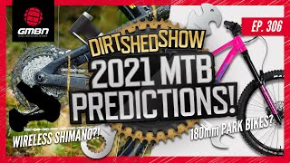 2021 MTB Trends - What Next for Mountain Biking? | Dirt Shed Show Ep. 306