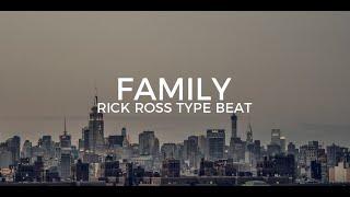 "Rick Ross  type beat ""Family""  ||  Free Type Beat 2019"