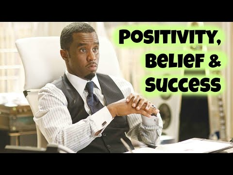 P Diddy - Positivity, Belief & Success (Law of Attraction)