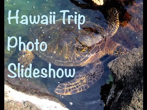 Hawaii - Photo Slideshow of our Trip