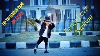 Tip Tip Barsa Paani / Dangerous / MJ Style / Dance cover By - Jackson From - DAZZLE DANCE ACADEMY